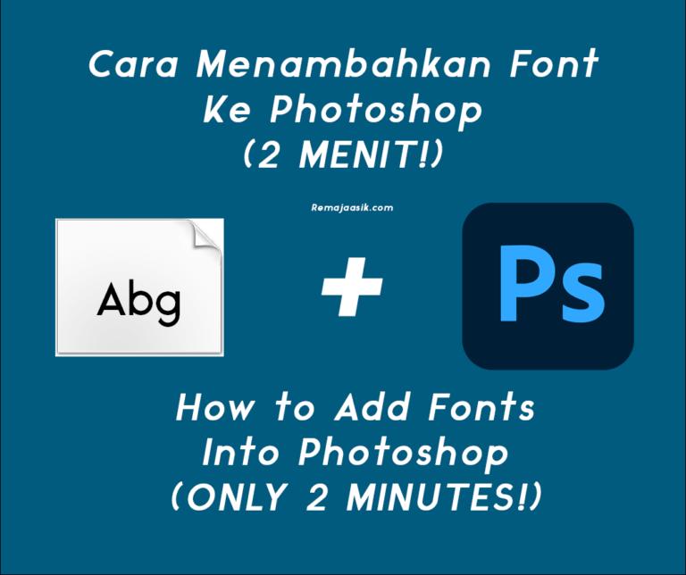 Cara Menambahkan Font Di Photoshop Dalam 2 Menit!