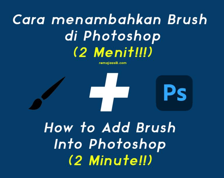 Cara Menambahkan Brush Di Photoshop, Dalam 2 Menit!