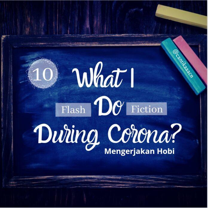 What I Do During Corona? Bab 10